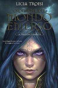 Cronache del mondo emerso: La trilogia completa
