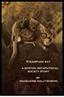 Steampunk Rat - (A Steampunk Story) (Boston Metaphysical Society)