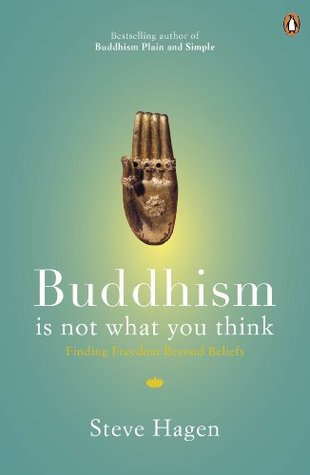 Buddhism is Not What You Think: Finding Freedom Beyond Beliefs