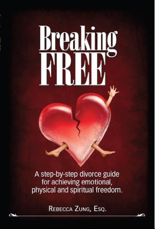 Breaking Free: A Step-by-Step Divorce Guide to Achieving Emotional, Physical & Spiritual Freedom