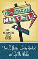 Heartache Motel: Three Interconnected Mystery Novellas