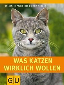 Was Katzen wirklich wollen (GU Tier - Spezial)