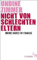 Nicht von schlechten Eltern - Meine Hartz-IV-Familie (German Edition)
