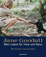 50 Jahre in Gombe: Mein Leben für Tiere und Natur