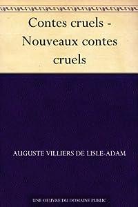 Contes cruels - Nouveaux contes cruels