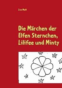 Die Märchen der Elfen Sternchen, Lilifee und Minty
