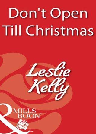Dont Open Till Christmas.Don T Open Till Christmas Santori Stories 3 By Leslie Kelly