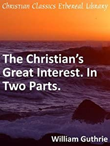 The Christian's Great Interest - Enhanced Version