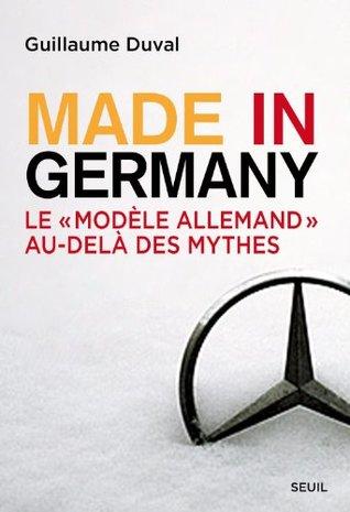 Made in Germany: Le modèle allemand au-delà des mythes (H.C. ESSAIS) (French Edition)