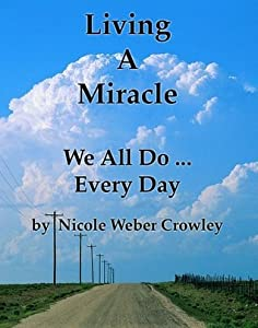 Living A Miracle,  We All Do... Every Day