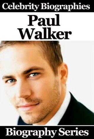 Paul Walker (Celebrity Biographies)
