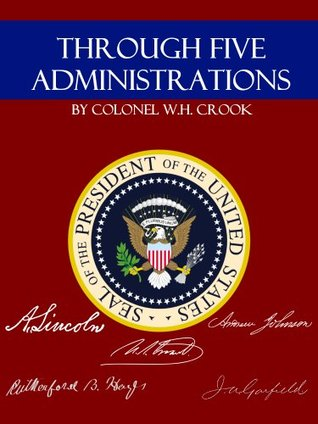 Through Five Administrations: Inside the White House