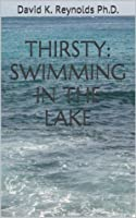 Thirsty: Swimming In The Lake (Constructive Living)