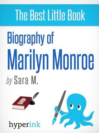 Marilyn Monroe: Biography of America's Sex Symbol