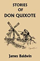 Stories of Don Quixote Written Anew for Children