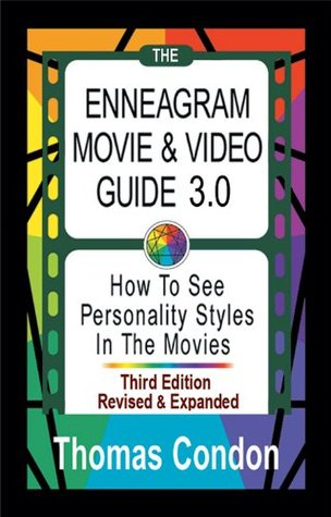 The Enneagram Movie & Video Guide 3.0: How To See Personality Styles in the Movies