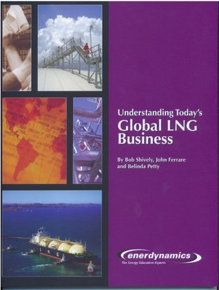 Understanding Today's Global LNG Business