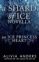 An Ice Princess Heart: A Shard of Ice Novella #1