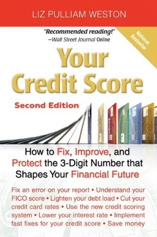 Your Credit Score How to Fix, Improve, and Protect the 3-Digit Number that Shapes Your Financial Future (2nd Edition)