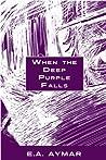 When the Deep Purple Falls
