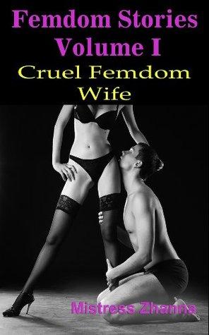 Cruel Femdom Wife (Femdom Stories Volume I)
