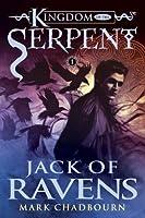 Jack of Ravens (Kingdom of the Serpent #1)