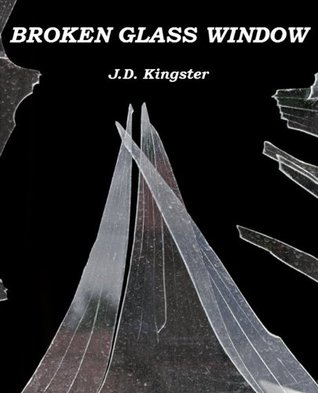 Broken Glass Window (A short story by the Kingster!)