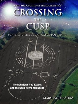Crossing the Cusp: Surviving the Edgar Cayce Pole Shift by