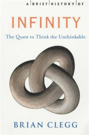 A Brief History of Infinity  The Quest to Think the Unthinkable-Robinson Publishing (2003)