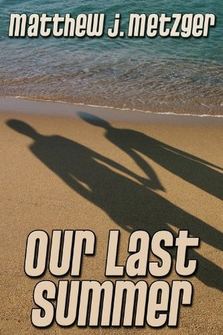 Our Last Summer by Matthew J. Metzger