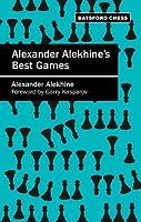 Alexander Alekhine's Best Games - Algebraic edition