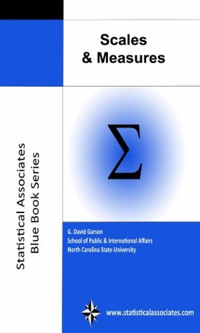 Scales and Measures (Statistical Associates Blue Book Series)