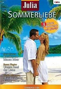 Julia Sommerliebe Band 21: Paradies am blauen Meer / Marokkanische Nächte voller Glut / Unsere Insel der Liebe /
