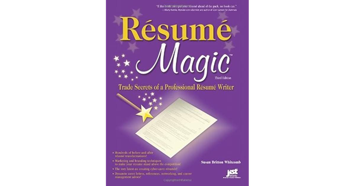 resume magic  trade secrets of a professional resume writer by susan britton whitcomb