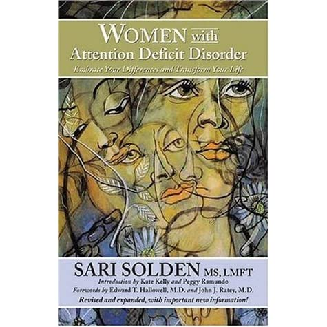 Women with Attention Deficit Disorder Embrace Your Differences and Transform Your Life