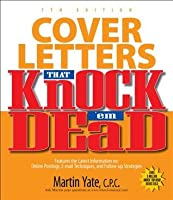 Cover Letters That Knocku0027em Dead 7th Edition