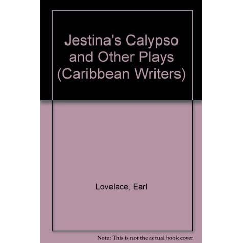 Jestina's Calypso and Other Plays by Earl Lovelace