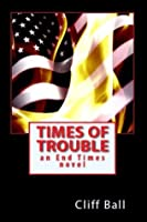 Times of Trouble: an End Times Thriller (The End Times Saga 2)