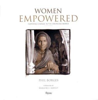 Women Empowered: Inspiring Change in the Emerging World