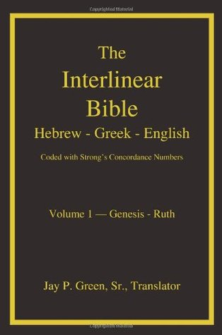 The Interlinear Hebrew-Greek-English Bible w/Strong's