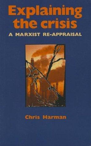 Explaining-the-Crisis-A-Marxist-Re-Appraisal