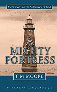 A Mighty Fortress: Meditations on the Sufficency of God