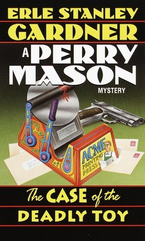 The Case of the Deadly Toy (Perry Mason, #60)