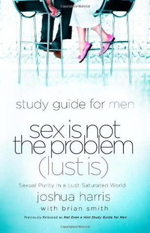 sex is not the problem lust is