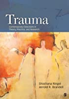 Trauma: Contemporary Directions in Theory, Practice, and Research