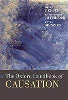The Oxford Handbook of Causation (Oxford Handbooks in Philosophy)