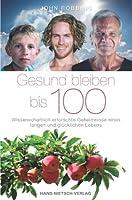 Gesund bleiben bis 100 (German Edition)
