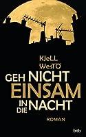 Geh nicht einsam in die Nacht: Roman (German Edition)