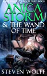 Anica Storm & The Wand Of Time (Part 1 of 4)