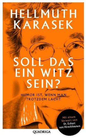 Soll das ein Witz sein?: Über Humor, Satire, tiefere Bedeutung (German Edition)